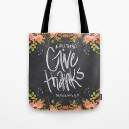 Floral Give Thanks   1 Thessalonians 5:18 Tote Bag
