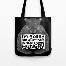I'm Sorry For What I Said When I Was Hungry (Black) Tote Bag