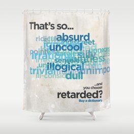 """Buy a Dictionary (""""That's So Retarded"""") Shower Curtain"""