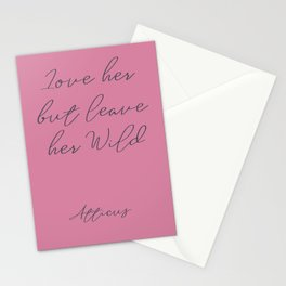 Love her, but leave her wild, handwritten Atticus poem, girls book typography, pink shocking Stationery Cards
