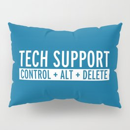 Tech Support Funny Quote Pillow Sham