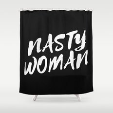 Nasty Woman Shower Curtain