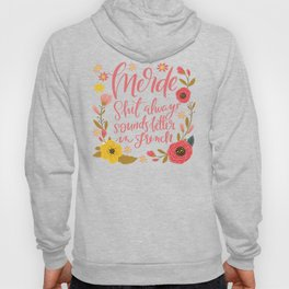 Pretty Swe*ry: Merde, Shit Always Sounds Better in French Hoody