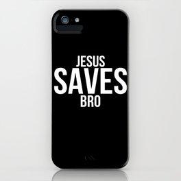 Jesus Saves Bro iPhone Case