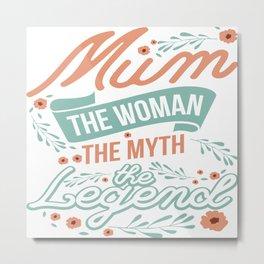 Mum Myth Legend Mothers Day Message Grandma Gift Metal Print