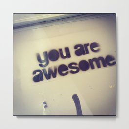 you.are.awesome Metal Print