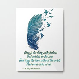 Hope Is Feathers (Emily Dickinson) Metal Print