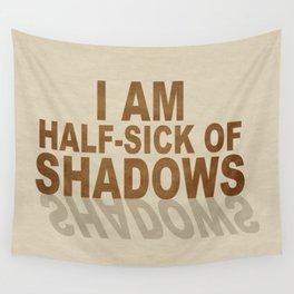 Half Sick of Shadows Wall Tapestry