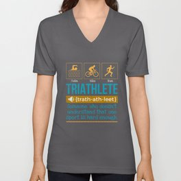 Triathlete definition someone who doesn't understand Unisex V-Neck