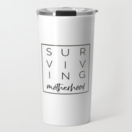 Surviving Motherhood Square Travel Mug