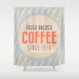 Fresh Brewed Coffee Shower Curtain