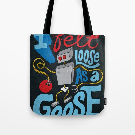 Loose as a Goose Tote Bag