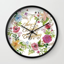 There is Beauty in Everything Wall Clock