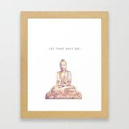 Let That Shit Go Framed Art Print