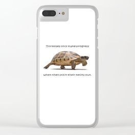 Tortoises Only Make Progress When They Stick Their Necks Out Clear iPhone Case