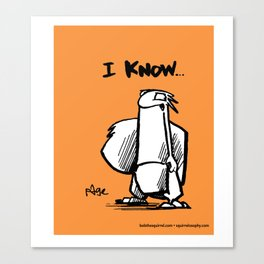 now I know... Canvas Print