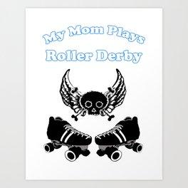 My Mom Plays Roller Derby (Boy) Art Print