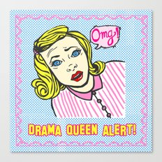 Drama Queen  Alert ! Canvas Print