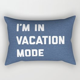Vacation Mode Funny Quote Rectangular Pillow