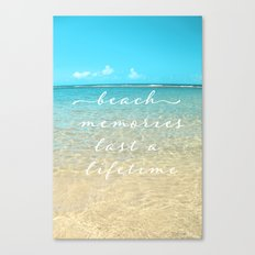Beach memories last a life time Canvas Print