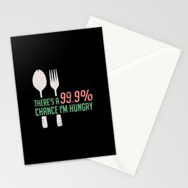 Funny Food - 999% Chance I'm Hungry Stationery Cards