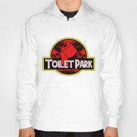toilet Hoodies featuring Toilet Park by Toilet Club