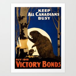Keep All Canadians Busy - Beaver WW1 Propaganda Art Print
