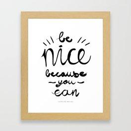 Be nice Framed Art Print