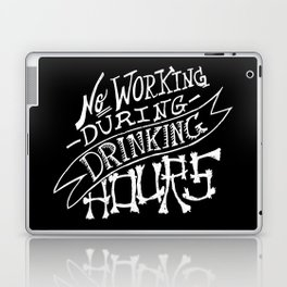 No Working During Drinking Hours Laptop & iPad Skin