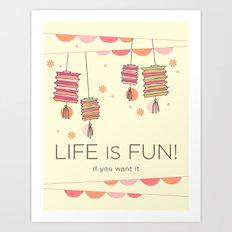 life is fun Art Print
