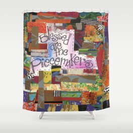 Blessed are the Piecemakers Shower Curtain