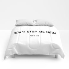 Don't stop me now Comforters