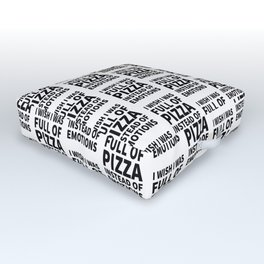 I Wish I Was Full of Pizza Instead of Emotions Outdoor Floor Cushion