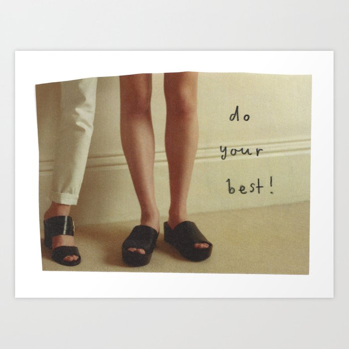 Do Your Best Art Print by