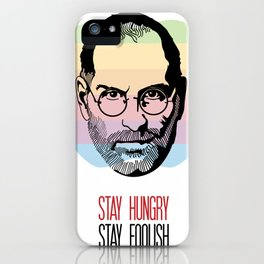 Stay Hungry Stay Foolish iPhone Case