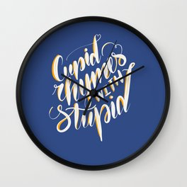 Cupid rhymes with stupid Wall Clock