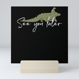 See You Later Mini Art Print