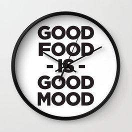 Good Food Is Good Mood Wall Clock