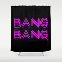 nicki Shower Curtains featuring BANG BANG by Joe Alexander