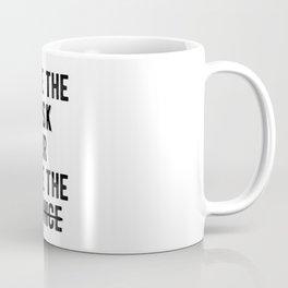 Motivational - Take The Risk Coffee Mug