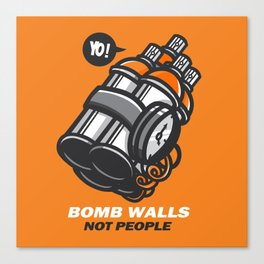 Bomb Walls Not People Canvas Print