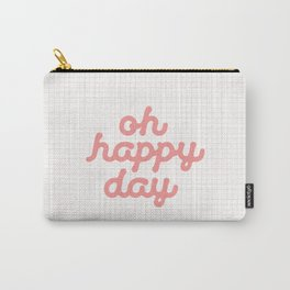 Oh Happy Day pink peach inspirational quote typography wall art home decor Carry-All Pouch