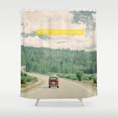 NEVER STOP EXPLORING - vintage volkswagen van Shower Curtain