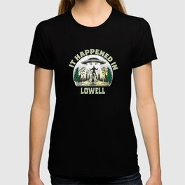 Alien UFO In lowell City T-shirt