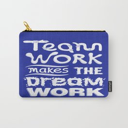 Team Work makes the dream work Inspirational Motivational Quote typography Design Carry-All Pouch