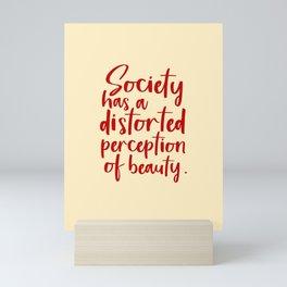 Society has a distorted perception of beauty - feminist art print Mini Art Print