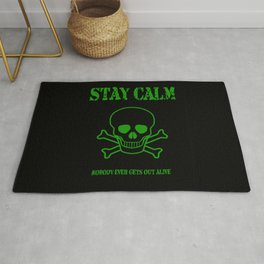 Stay Calm - Nobody Ever Gets Out Alive Rug