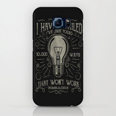 I haven't failed,i've just found 10000 ways that won't work.Thomas A. Edison Galaxy S7 Slim Case