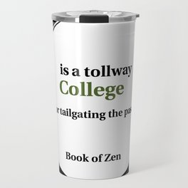 Zen Humor Quote on College Travel Mug