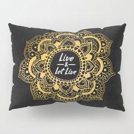 Live And Let Live - Dark Pillow Sham